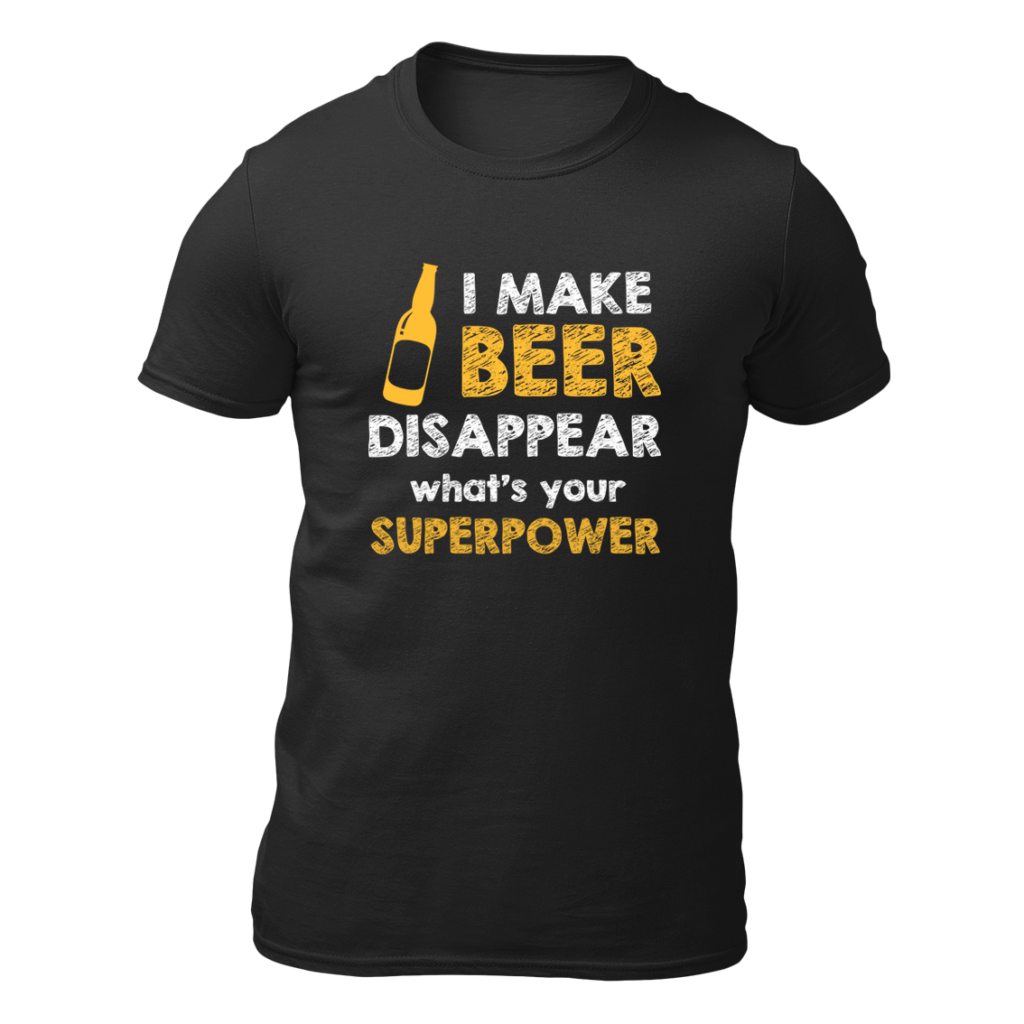 I Make Beer Disappear What's Your Super Power